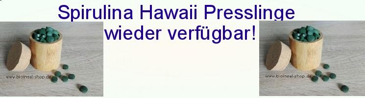 Spirulina Hawaii Presslinge wieder verfügbar!